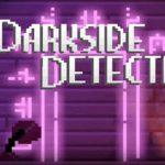 The Darkside Detective – Cases Walkthrough