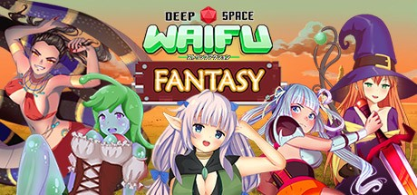 DEEP SPACE WAIFU: FANTASY Cheats